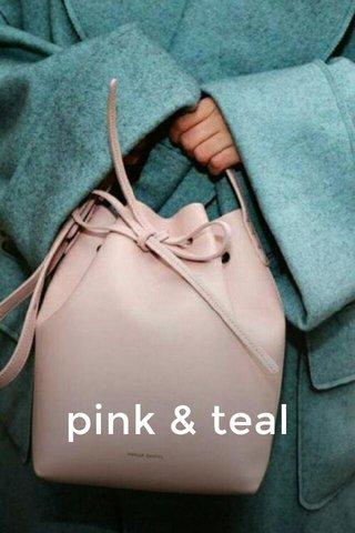 pink & teal