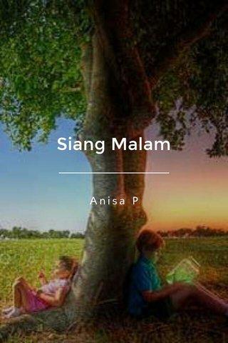 Siang Malam Anisa P