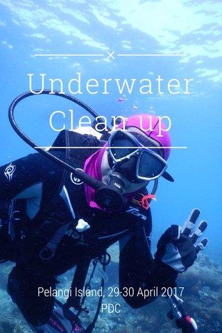 Underwater Clean up Pelangi Island, 29-30 April 2017 PDC