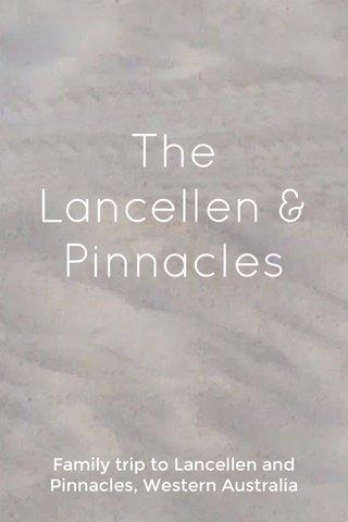 The Lancellen & Pinnacles Family trip to Lancellen and Pinnacles, Western Australia