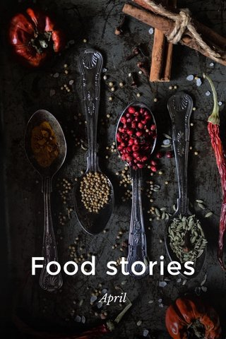 Food stories April