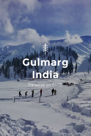Gulmarg India Paradise on Earth