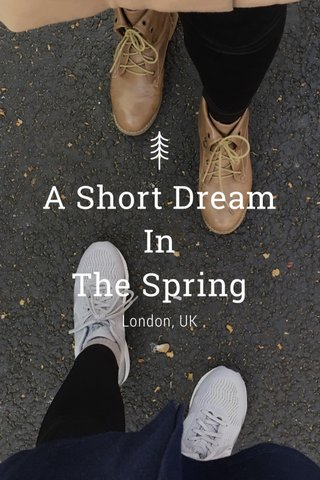 A Short Dream In The Spring London, UK