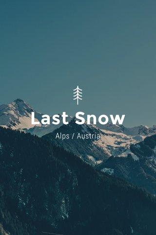 Last Snow Alps / Austria