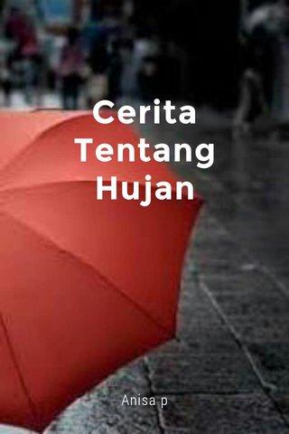 Cerita Tentang Hujan Anisa p