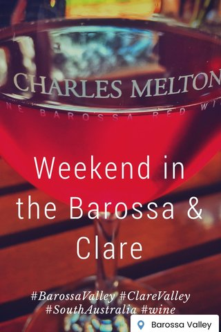Weekend in the Barossa & Clare #BarossaValley #ClareValley #SouthAustralia #wine
