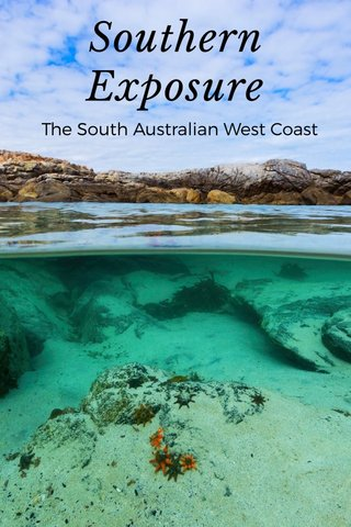 Southern Exposure The South Australian West Coast