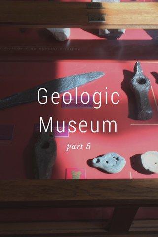 Geologic Museum part 5