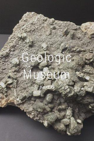 Geologic Museum part 6