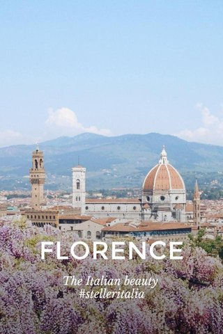 FLORENCE The Italian beauty #stelleritalia