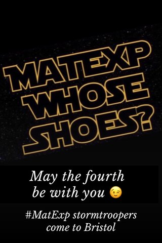 May the fourth be with you 😉 #MatExp stormtroopers come to Bristol