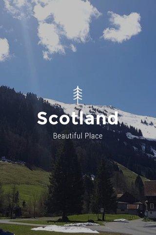 Scotland Beautiful Place