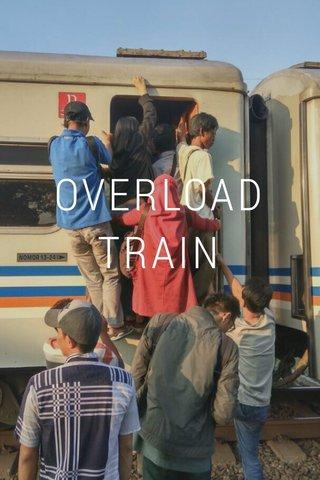 OVERLOAD TRAIN