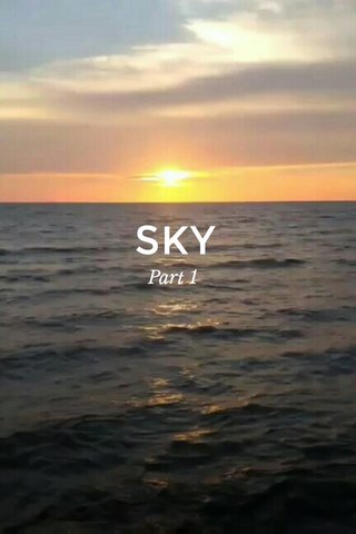 SKY Part 1