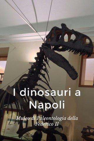 I dinosauri a Napoli Museo di Paleontologia della Federico II