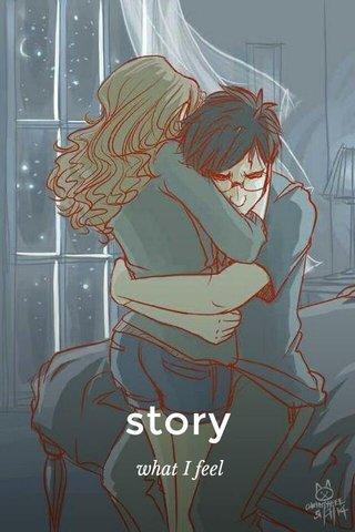 story what I feel