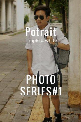 Potrait PHOTO SERIES#1 simple & white