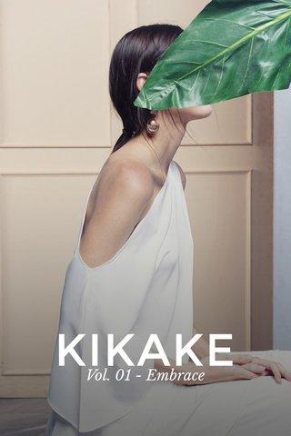 KIKAKE Vol. 01 - Embrace