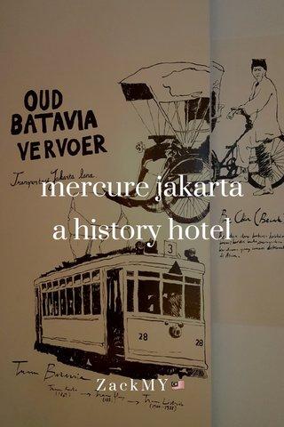 mercure jakarta a history hotel ZackMY🇲🇾
