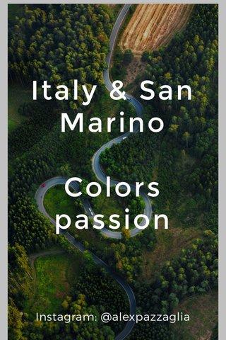 Italy & San Marino Colors passion Instagram: @alexpazzaglia