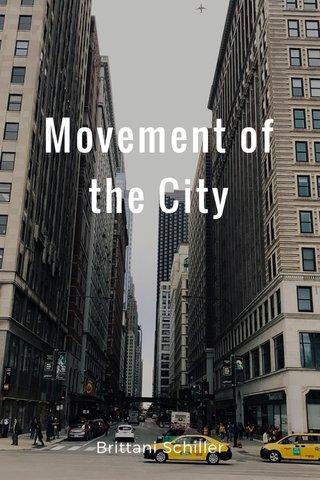 Movement of the City Brittani Schiller