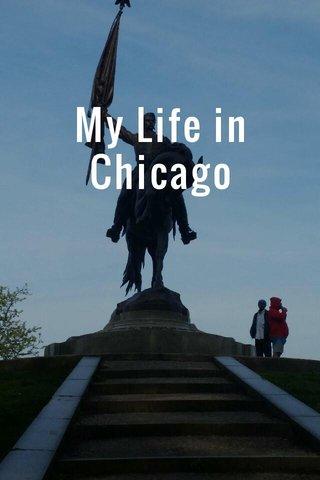 My Life in Chicago