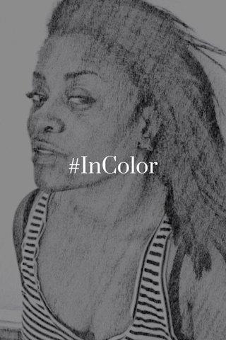 #InColor
