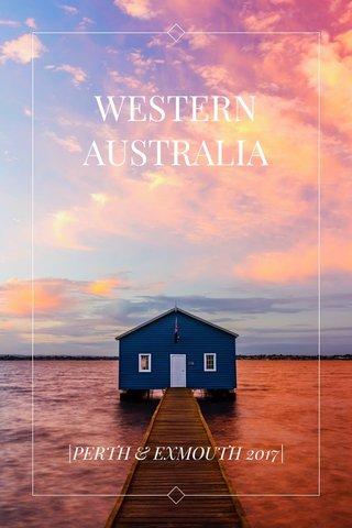 WESTERN AUSTRALIA |PERTH & EXMOUTH 2017|