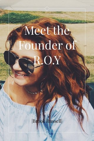 Meet the Founder of R.O.Y |Brook Russell|