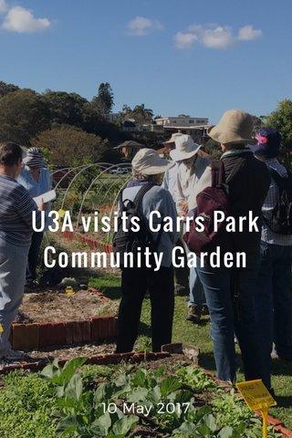 U3A visits Carrs Park Community Garden 10 May 2017