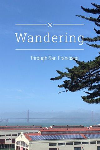 Wandering through San Francisco