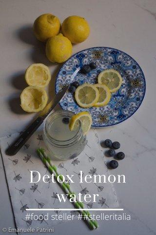 Detox lemon water #food steller ##stelleritalia