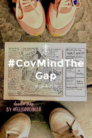 #CovMindTheGap Walk & Talk