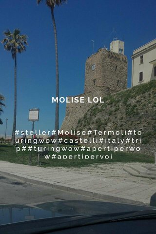 MOLISE LOL #steller#Molise#Termoli#touringwow#castelli#italy#trip##turingwow#apertiperwow#apertipervoi