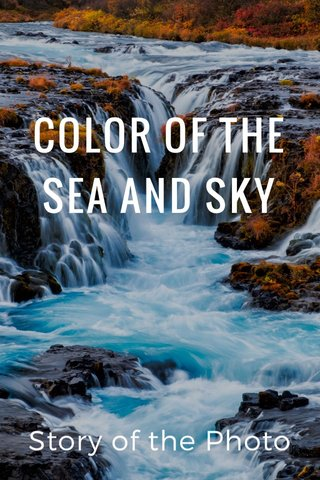 COLOR OF THE SEA AND SKY Story of the Photo