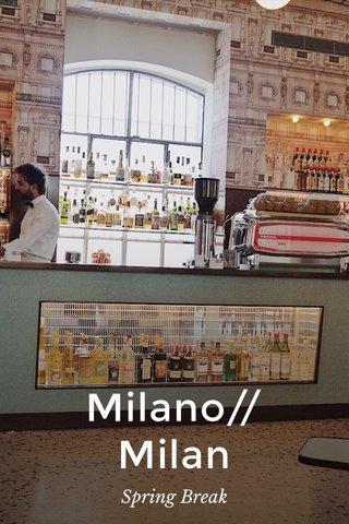 Milano// Milan Spring Break