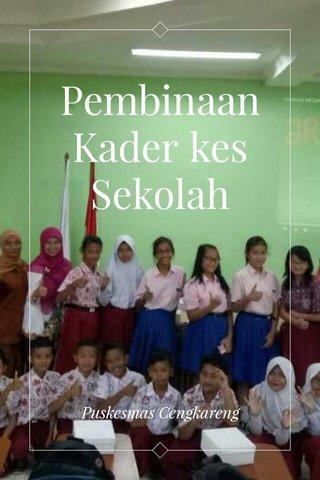 Pembinaan Kader kes Sekolah Puskesmas Cengkareng