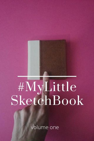 #MyLittle SketchBook volume one