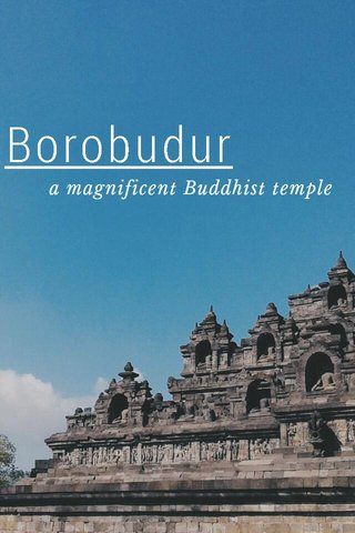 Borobudur  a magnificent Buddhist temple