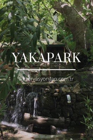 YAKAPARK Rezervasyonyap.com.tr