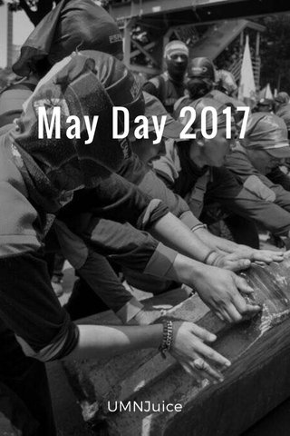 May Day 2017 UMNJuice