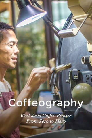 Coffeography West Java Coffee Process From Zero to Hero