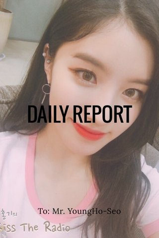 DAILY REPORT To: Mr. YoungHo-Seo