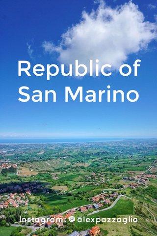Republic of San Marino Instagram: @alexpazzaglia
