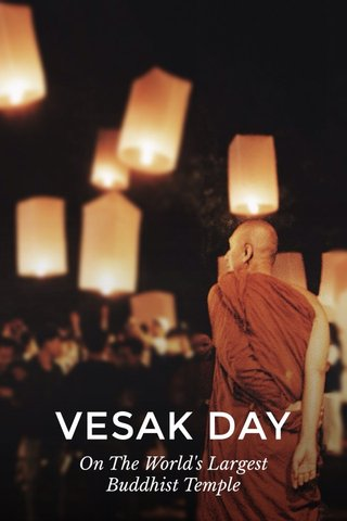 VESAK DAY On The World's Largest Buddhist Temple