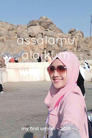 assalamu alaikum my first umrah - 2016
