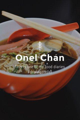 Onel Chan This is one of my food diaries #drunnasteller