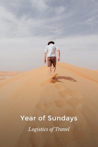 Year of Sundays Logistics of Travel
