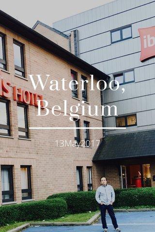 Waterloo, Belgium 13May2017