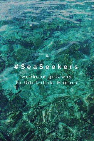 #SeaSeekers weekend getaway to Gili Labak, Madura